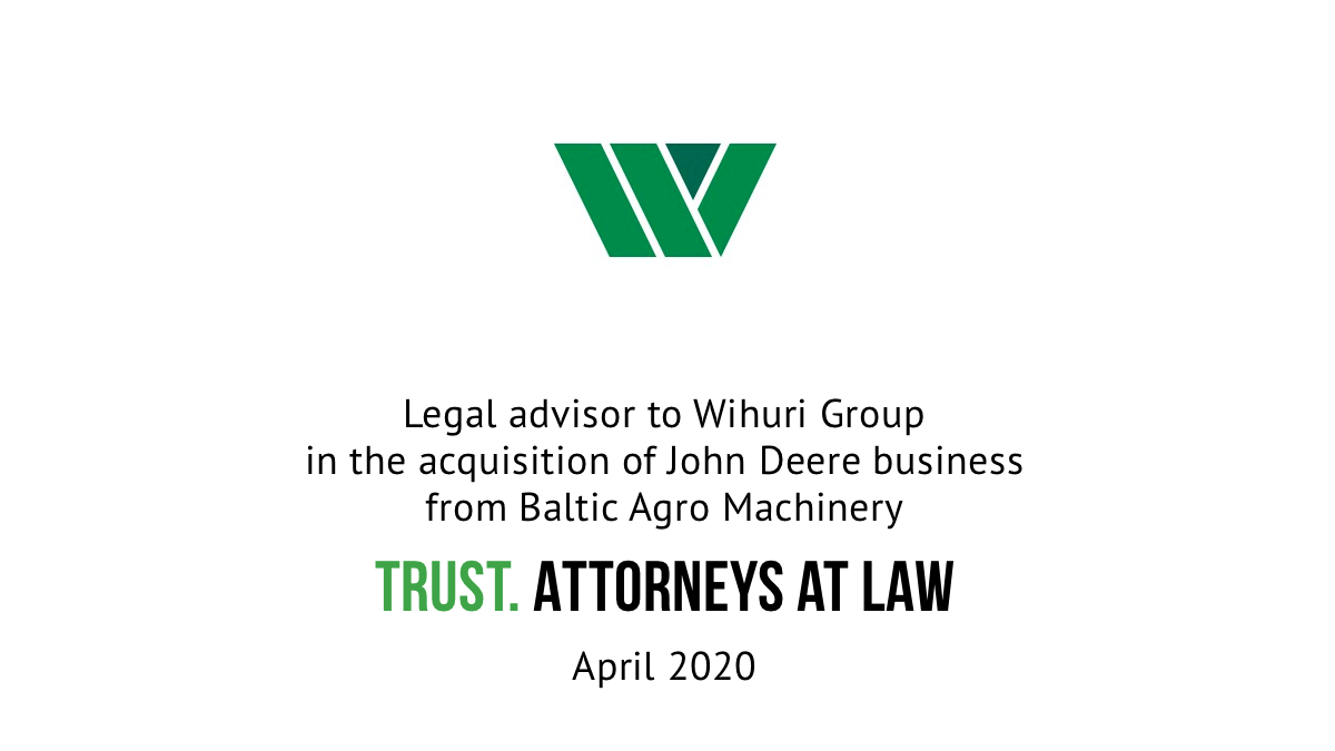 TRUST advised Wihuri Oy in the acquisition of John Deere's business from Baltic Agro Machinery OU